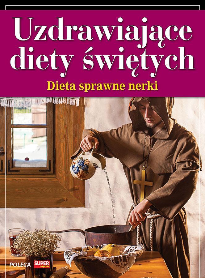 Uzdrawiające diety świętych - Dieta na sprawne nerki