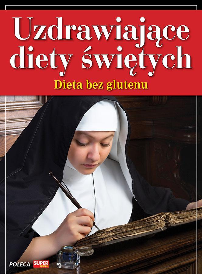 Uzdrawiające diety świętych - Dieta bez glutenu